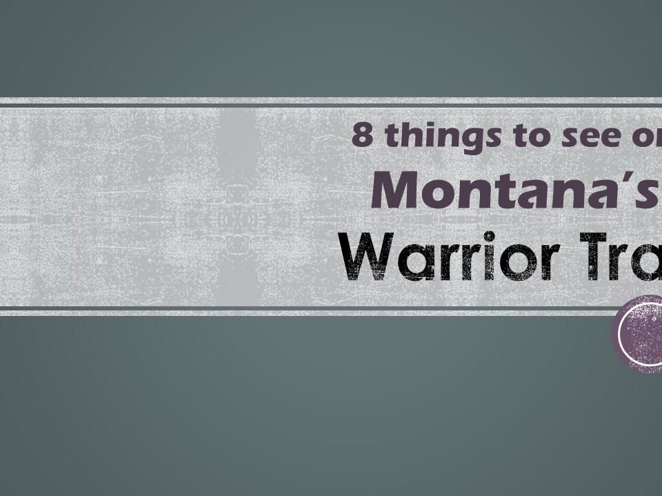8 things to see on Montana's Warrior Trail