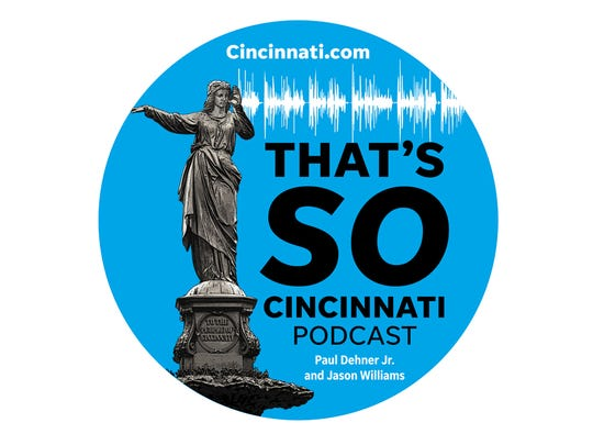 That's So Cincinnati podcast, with Jason Williams and Paul Dehner Jr.
