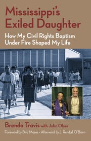 """""""Mississippi's Exiled Daughter: How My Civil Rights Baptism Under Fire Shaped My Life"""" was written by McComb native Brenda Travis with John Obee."""