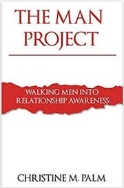 """""""The Man Project"""" by Christine Palm"""