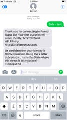 A test of a new statewide tip line for school safety concerns shows a response that ensures anonymity.  Project StandUp for School Safety launched Thursday to give students and residents another way to report suspicious activity, threats or violence at various school districts across the state.