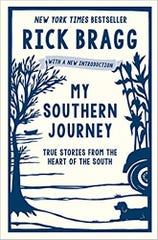 My Southern Journey True Stories From the Heart of the South, by Rick Bragg