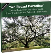 """'We Found Paradise': Gerald Ensley on the History and Eccentricities of His Beloved Tallahassee"""