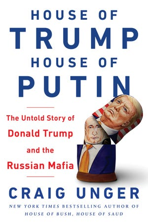 """House of Trump, House of Putin"" by Craig Unger."
