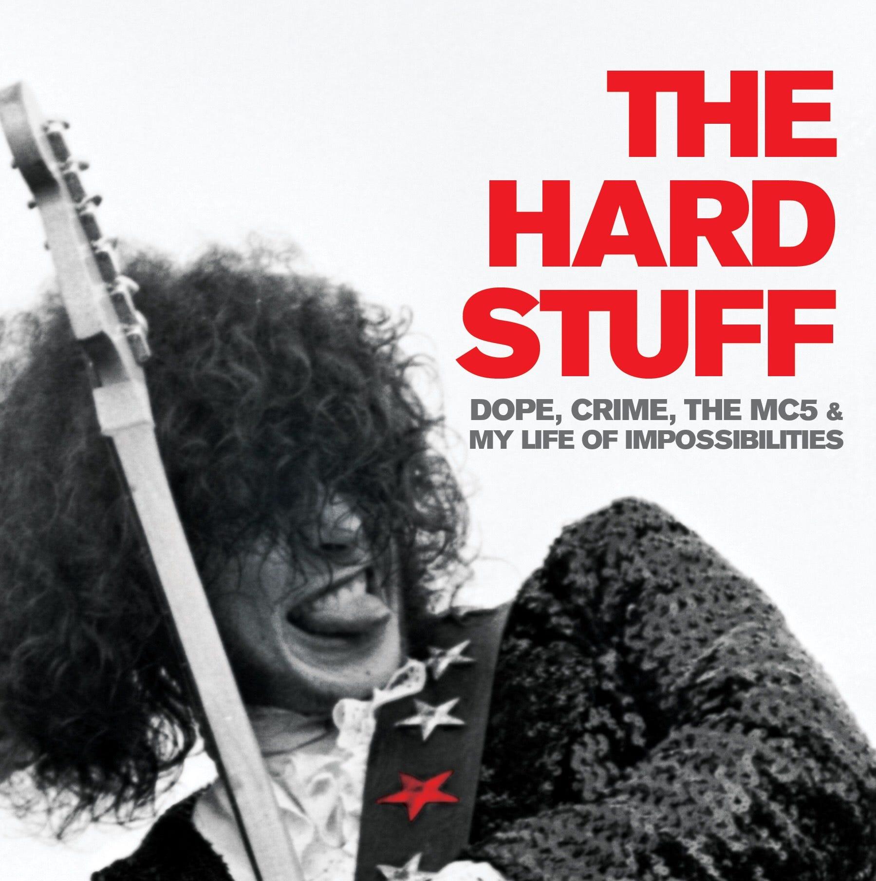 Wayne Kramer book excerpt: Drug deals, dope fiends and 'The Hard Stuff'