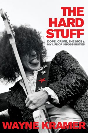 "Cover of Wayne Kramer's memoir, ""The Hard Stuff,"" published Aug. 14"