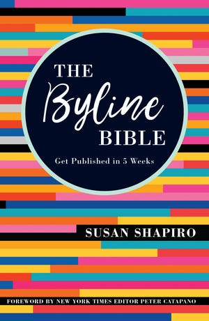 """""""The Byline Bible: Get Published in 5 Weeks"""" by Susan Shapiro (Photo: Writer's Digest Books)"""