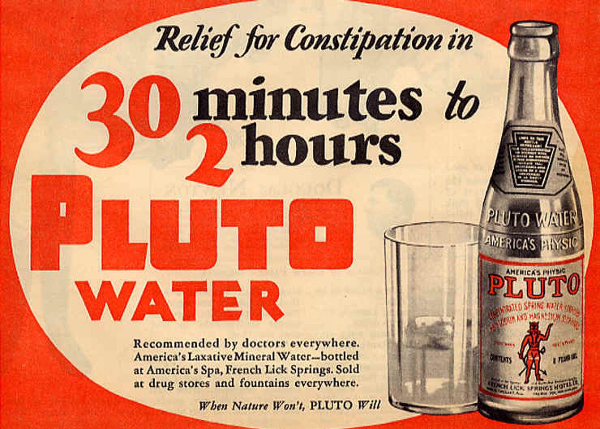 """A Pluto Water ad touted its powers for relief with the slogan, """"When Nature Won't, Pluto Will"""""""