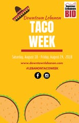 Ten restaurants are set to participate in Downtown Lebanon Taco Week from Aug. 18-24.