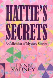 """Hattie's Secrets: A Collection of Mystery Stories"" by Lynn Vadney"