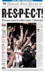 The cover of the Detroit Free Press on June 16, 2004 after winning the NBA title. The headline paid homage to Aretha Franklin, who sang the national anthem before Game 5.
