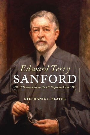 Stephanie Slater has written a book  about former U.S. Supreme Court Justice Edward Terry Sanford.