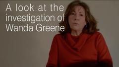 The investigation of Wanda Greene