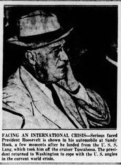 An Asbury Park Press photo of President Franklin D. Roosevelt as he arrives at Fort Hancock on Sandy Hook on Aug. 24, 1939 -- just days before Germany is set to invade Poland, starting World War II.