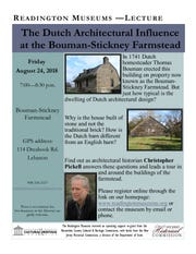 Architecture historian Christopher Pickell will deliver a talk on Dutch design, on Friday, Aug. 24, inside the historic Wade-Wyckoff Barn at the Bouman-Stickney Farmstead in the Stanton section of Readington Township.