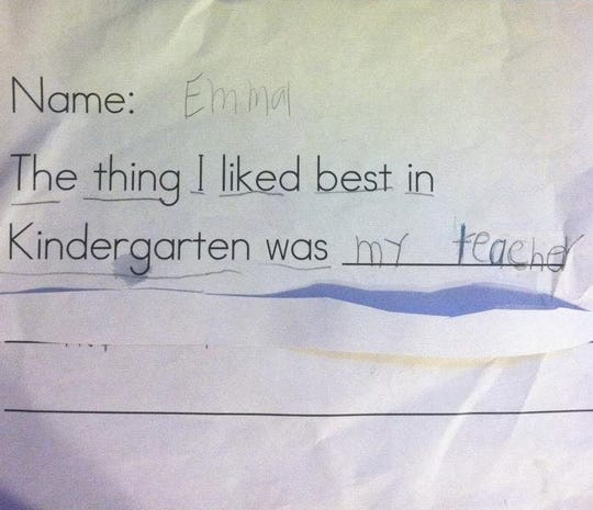 """When Emma Walker, then 5, was a student in Cassandra Cline's kindergarten class at Union-Endicott's George F. Johnson Elementary School from 2011-2012 she wrote """"the thing I liked best in Kindergarten was my teacher."""""""