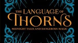 """""""The Language of Thorns: Midnight Tales and Dangerous Magic"""" by Leigh Bardugo"""