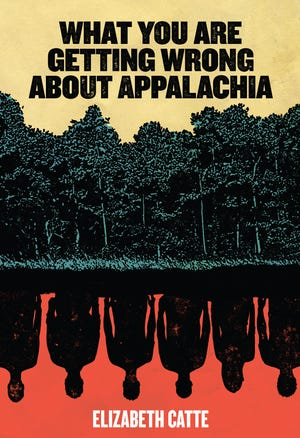"""""""What You Are Getting Wrong About Appalachia"""" by Elizabeth Catte"""