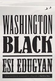 Washington Black. By Esi Edugyan.