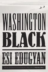 Washington Black. By Esi Edugyan.