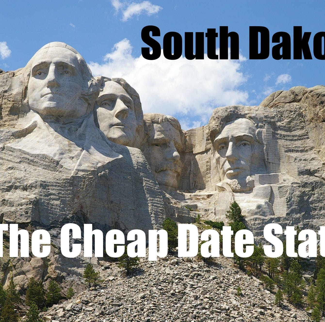 South Dakota is a really, really cheap date