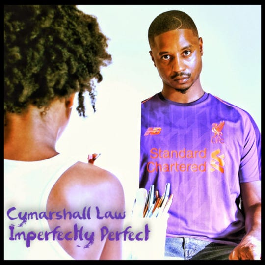 """Cymarshall Law """"Imperfectly Perfect"""""""