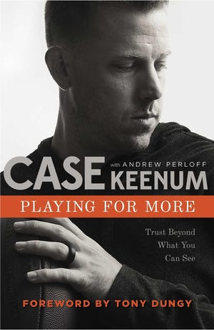 """Playing for More: Trust Beyond What You Can See"" by Case Keenum"
