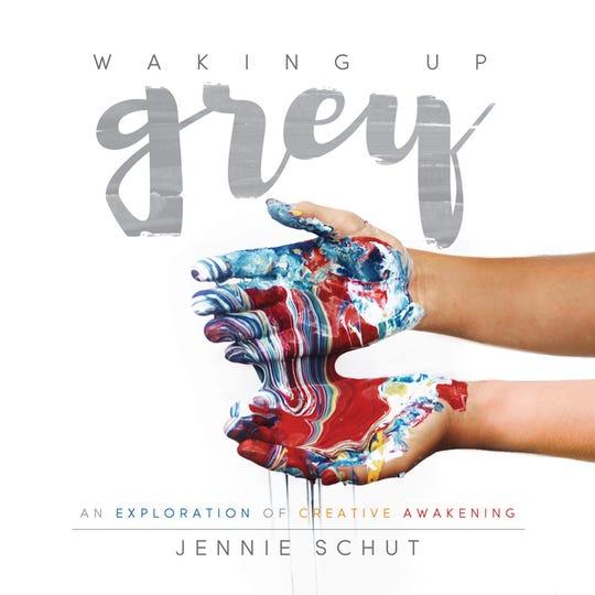 """Waking up Grey: An Exploration of Creative Awakening"" by Jennie Schut"