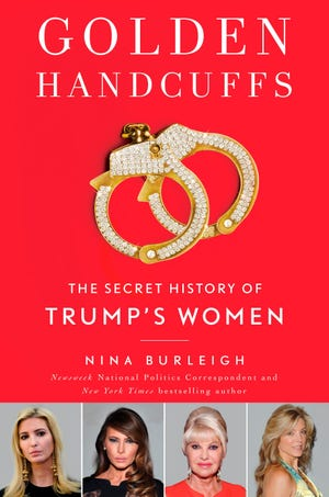 """This cover image released by Gallery Books shows """"Golden Handcuffs: The Secret History of Trump's Women,"""" by Nina Burleigh. Burleigh's book will be published Oct. 16."""