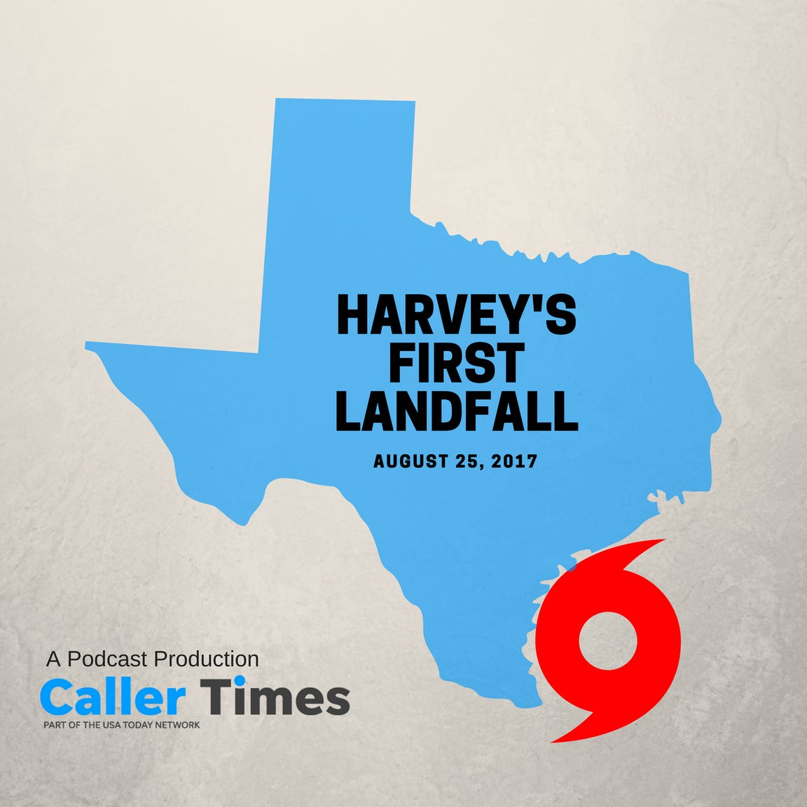 "The Corpus Christi Caller-Times, a part of The USA TODAY Network, created this ""Harvey's First Landfall"" podcast episode to chronicle Hurricane Harvey's effects in South Texas from before the historic storm's arrival, to its landfall and the aftermath."