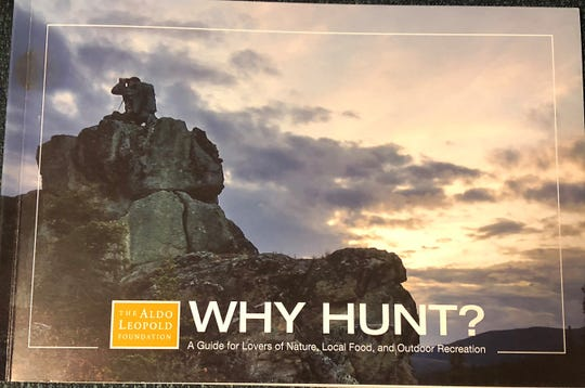 """Why Hunt?"" is available from the Aldo Leopold Foundation (aldoleopold.org)."