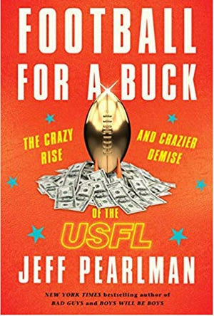 Former Tennessean sports writer Jeff Pearlman's newest book - Football For A Buck: The Crazy Rise And Crazier Demise of the USFL - will be available Sept. 11.