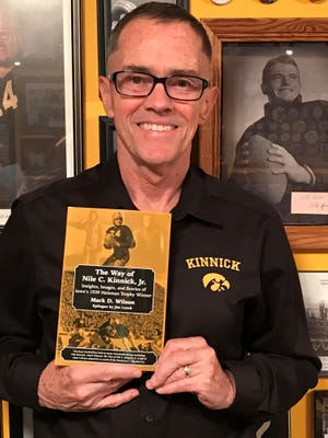 Mark Wilson of Iowa City has used the words of Nile Kinnick to frame his life, and has compiled a list of the famous Iowa football player's quotes, pulled from letters, journals and speeches.