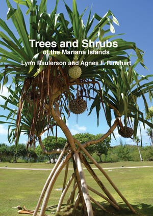 "A revised edition of ""Trees and Shrubs of the Mariana Islands"" by the late Lynn Raulerson and Agnes F. Reinhart will be launched on Sept. 8, 2018 at the University of Guam."