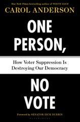 """""""One Person, No Vote"""" by Carol Anderson."""