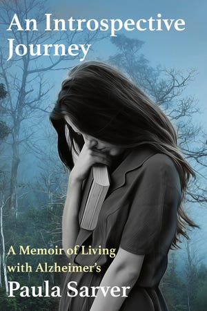 Paula Sarver is sharing the story of her mother's journey through Alzheimer's with a memoir based on her journals to be published Sept. 26.