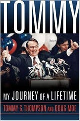 "Former Gov. Tommy Thompson's latest book: ""Tommy: My Journey of a Lifetime"""
