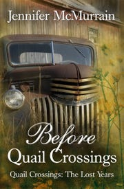 """Before Quail Crossings: The Lost Years,"" by MSU Texas graduate Jennifer McMurrain."