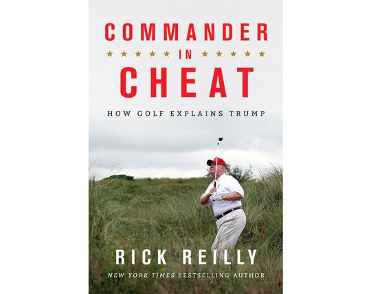 "This cover image released by Hachette Books shows ""Commander In Cheat: How Golf Explains Trump,"" by Rick Reilly."
