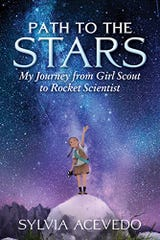 "Promotional cover of ""Path to the Stars"" memoir by Sylvia Acevedo, CEO of Girl Scouts of the USA"