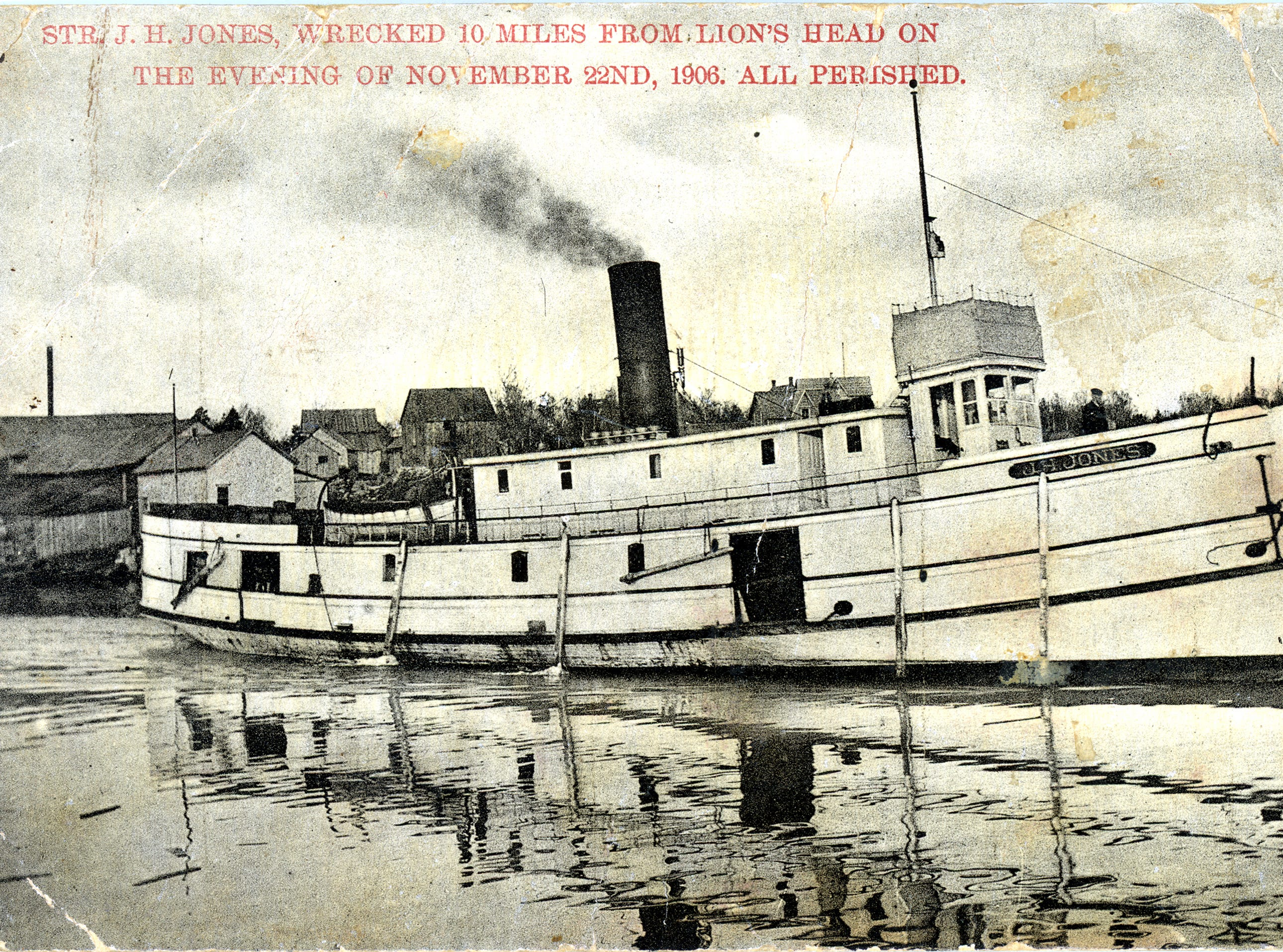A postcard shows the coastal steamer J. H. Jones, operating out of Wiarton, Ontario, which sank with 17 passengers and a crew of 13 in a violent storm on Nov. 22, 1906. It was hauling a full cargo of general freight to Lion's Head, Ontario.
