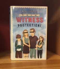 Greetings From Witness Protection by Jake Boot.