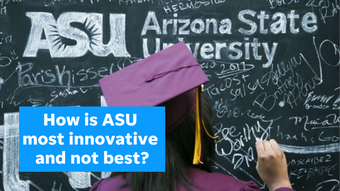 Arizona State University is the most innovative university for the fourth year in a row. So why is it ranked 115th among top national universities?