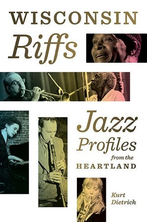 """Wisconsin Riffs: Jazz Profiles from the Heartland"" by Kurt Dietrich"