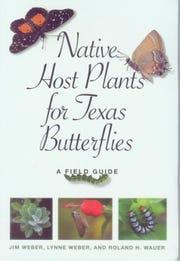 """Native Host Plants for Texas Butterflies"" by Jim Weber, Lynne Weber and Roland H. Wauer"