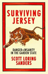 "Scott Loring Sanders ""Surviving Jersey"" is a book of essays about his memories of growing up in the Garden State and they shaped him."