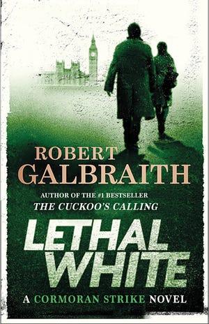"""Lethal White"" by Robert Galbraith"