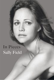 """In Pieces,"" Sally Field's self-penned memoir."