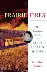 """Book cover of Pulitzer Prize-winning biography """"Prairie Fires: The American Dreams of Laura Ingalls Wilder."""""""
