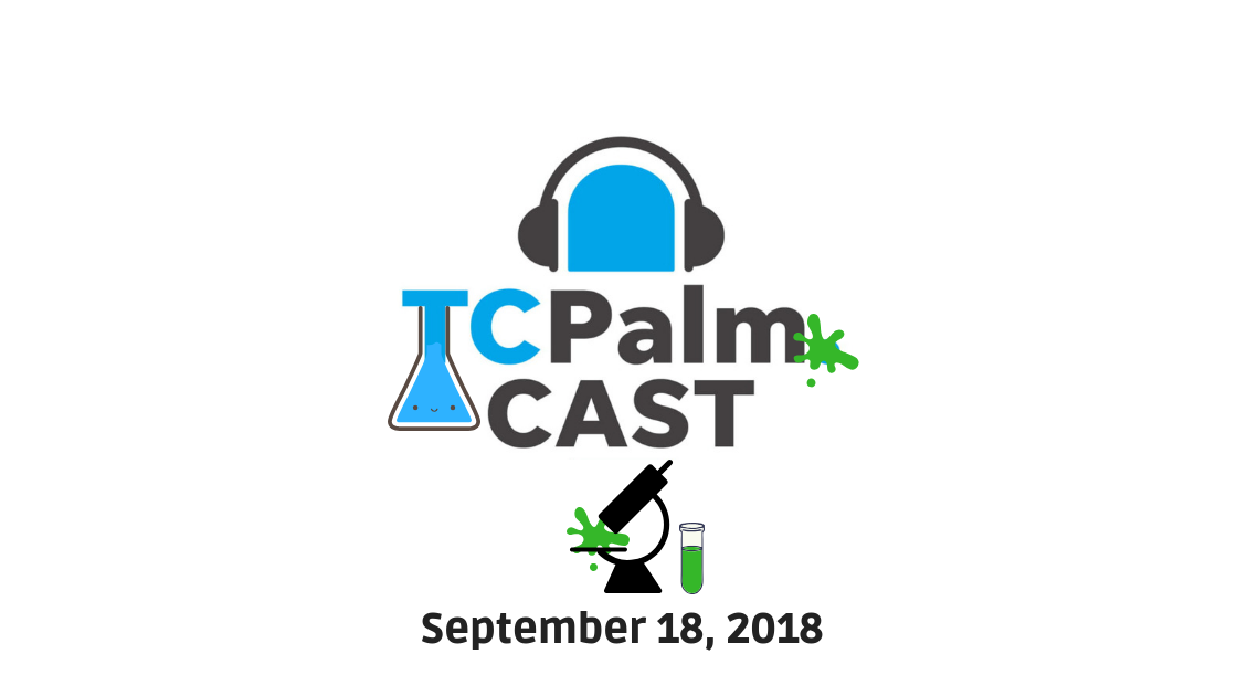 TCPalmCAST   Sept. 18: More evidence blue-green algae is dangerous, heat wave hits this week and more on today's podcast